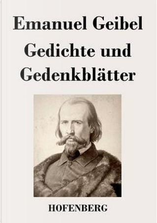 Gedichte und Gedenkblätter by Emanuel Geibel