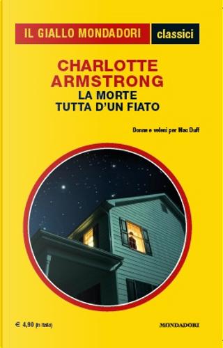 La morte tutta d'un fiato by Charlotte Armstrong