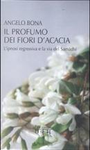 Il profumo dei fiori d'acacia by Angelo Bona