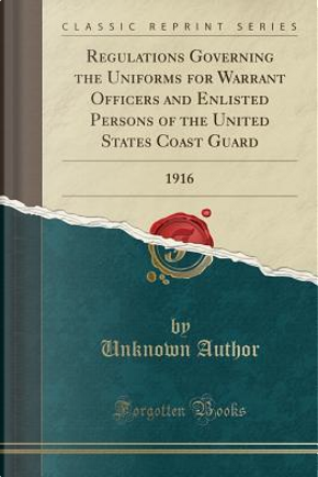Regulations Governing the Uniforms for Warrant Officers and Enlisted Persons of the United States Coast Guard by Author Unknown
