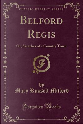 Belford Regis by Mary Russell Mitford