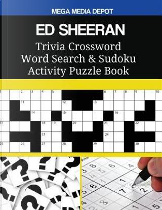 ED SHEERAN Trivia Crossword Word Search & Sudoku Activity Puzzle Book by Mega Media Depot