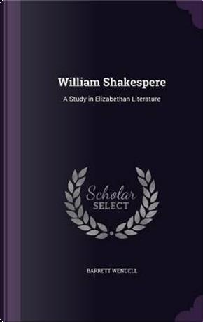 William Shakespere by Barrett Wendell