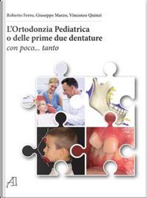 L'ortodonzia pediatrica o delle prime due dentature. Con poco... tanto by Roberto Ferro