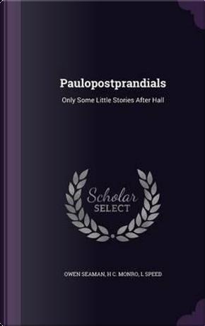 Paulopostprandials by Owen Seaman