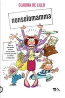 Nonsolomamma by Claudia De Lillo