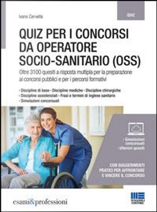 Quiz per i concorsi da operatore socio-sanitario (OSS) by Ivano Cervella