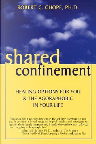 Shared Confinement by Robert C., Ph.D. Chope