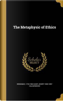 METAPHYSIC OF ETHICS by Immanuel 1724-1804 Kant