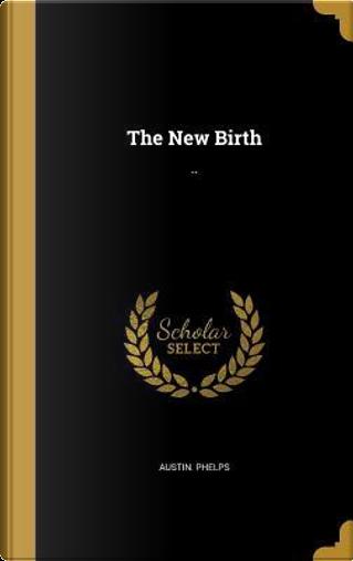 NEW BIRTH by Austin Phelps