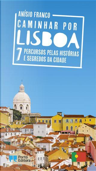 Caminhar por Lisboa by Anísio Franco
