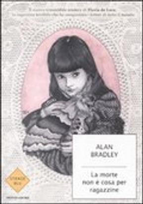 La morte non è cosa per ragazzine by Alan Bradley