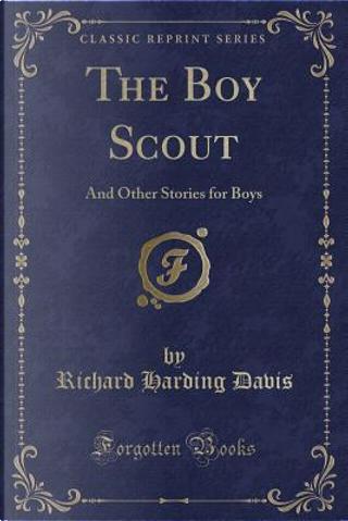 The Boy Scout by Richard Harding Davis
