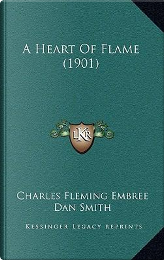 A Heart of Flame (1901) by Charles Fleming Embree