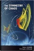 The Symmetry of Chaos by Christophe Letellier, Robert Gilmore