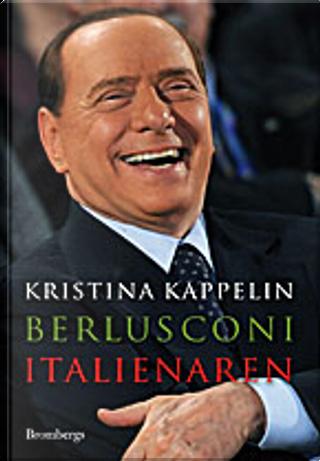 Berlusconi – italienaren by Kristina Kappelin