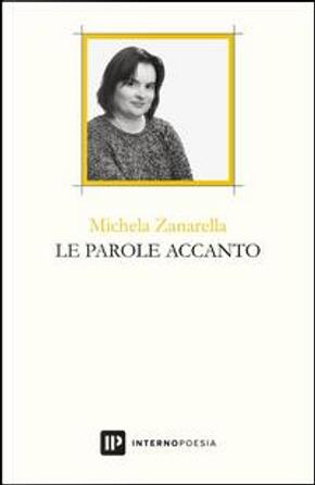 Le parole accanto by Michela Zanarella