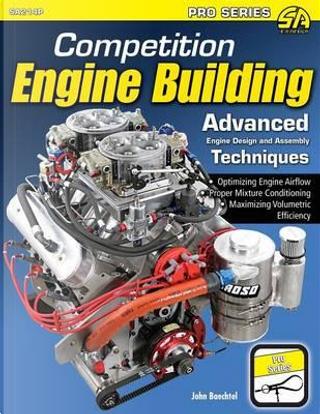 Competition Engine Building by John Baechtel