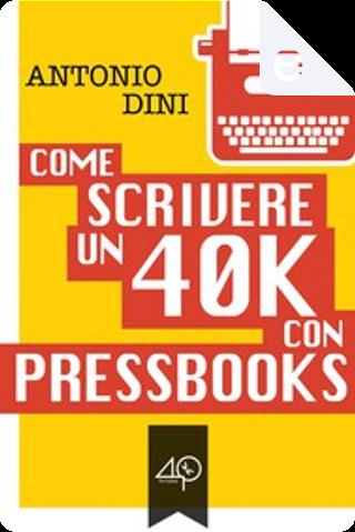 Come scrivere un 40k con PressBooks by Antonio Dini