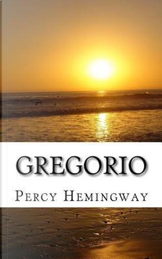 Gregorio by Percy Hemingway