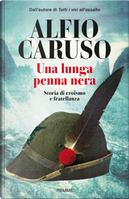 Una lunga penna nera by Alfio Caruso