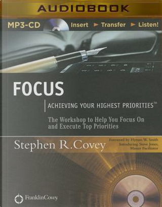 Focus by STEPHEN R. COVEY