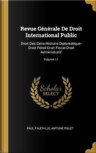 Revue Générale de Droit International Public by Paul Fauchille