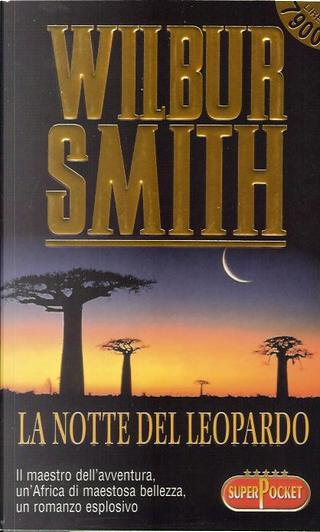 La notte del leopardo by Wilbur Smith