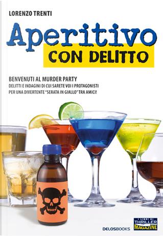 Aperitivo con delitto by Lorenzo Trenti