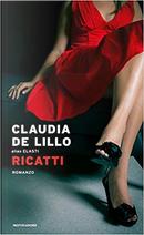 Ricatti by Claudia De Lillo