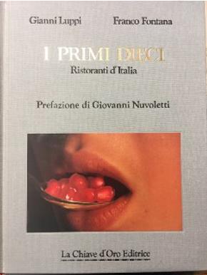 I primi dieci ristoranti d'Italia by Franco Fontana, Gianni Luppi