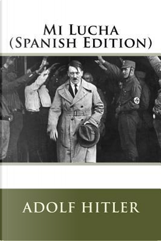 Mi Lucha by Adolf Hitler