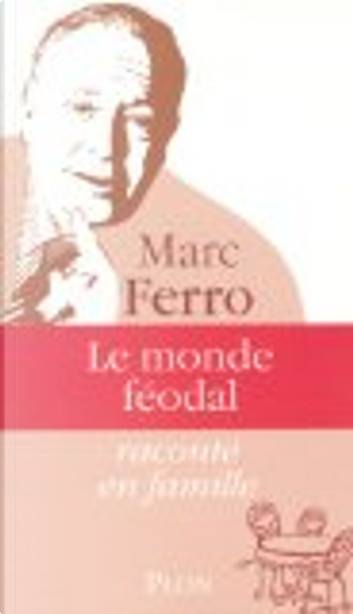 Le monde féodal by Marc Ferro