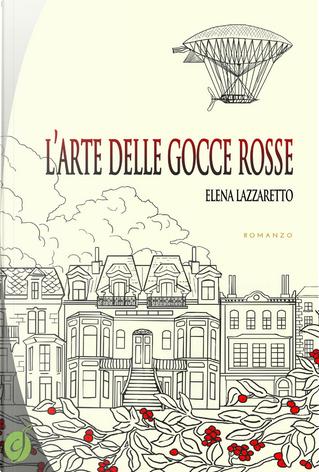 L'arte delle gocce rosse by Elena Lazzaretto