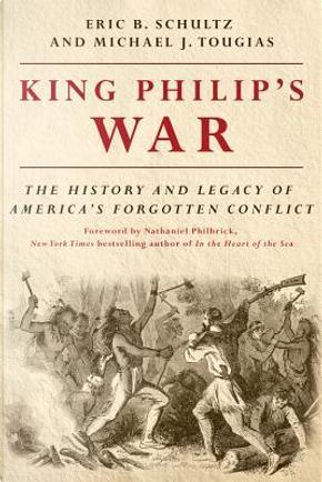 King Philip's War by Eric B. Schultz
