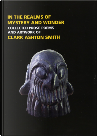 In the Realms of Mystery and Wonder by Clark Ashton Smith