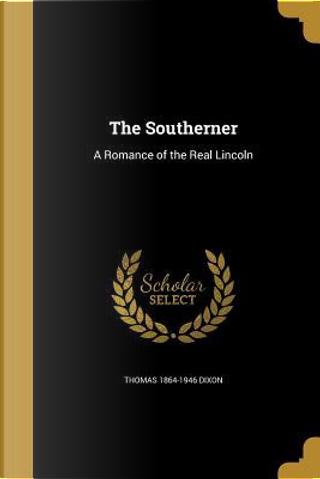 SOUTHERNER by Thomas 1864-1946 Dixon