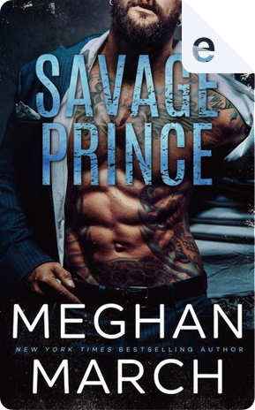Savage Prince by Meghan March