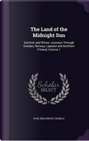 The Land of the Midnight Sun by Paul Belloni Du Chaillu