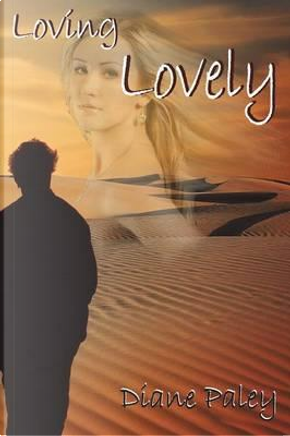 Loving Lovely by Diane Paley