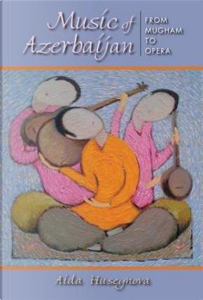 Music of Azerbaijan by Aida Huseynova