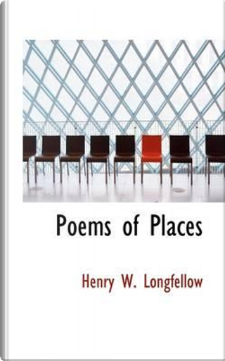 Poems of Places by Henry Wadsworth Longfellow