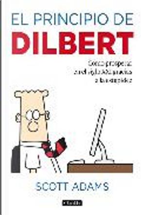 El principio de Dilbert by Scott Adams