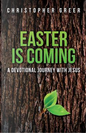 Easter Is Coming by Christopher Greer