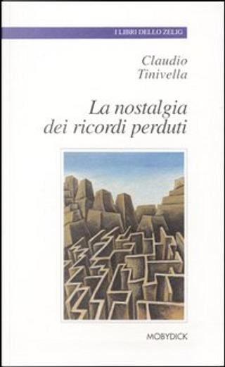 La nostalgia dei ricordi perduti by Claudio Tinivella