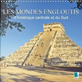 Les mondes engloutis de l'Amérique Centrale et du Sud by Calvendo Verlag GmbH