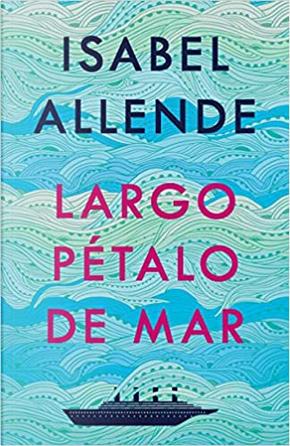 Largo pétalo de mar by Isabel Allende