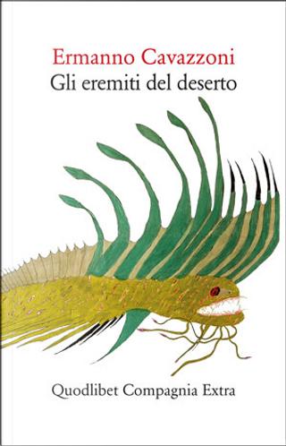 Gli eremiti del deserto by Ermanno Cavazzoni