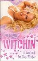 Witchin' by Fiona Horne
