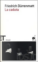 La caduta by Friedrich Dürrenmatt